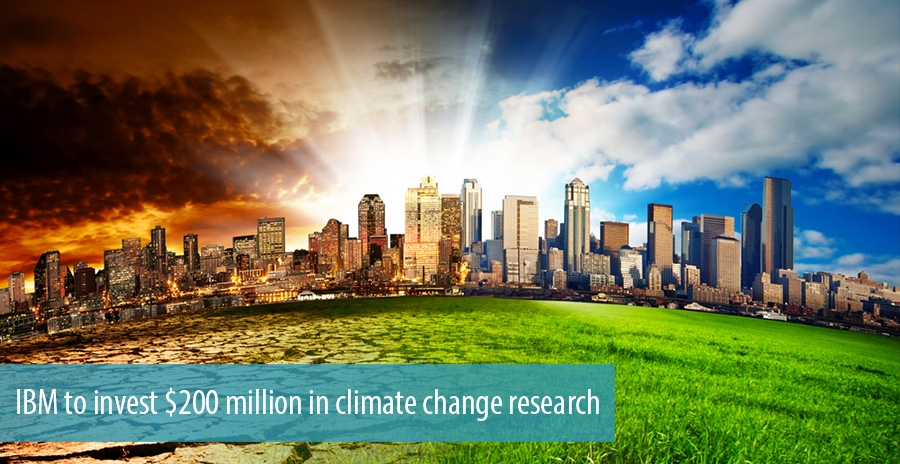 IBM to invest 200 million in climate change research
