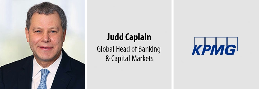 Judd Caplain - Global Head of Banking and Capital Markets - KPMG