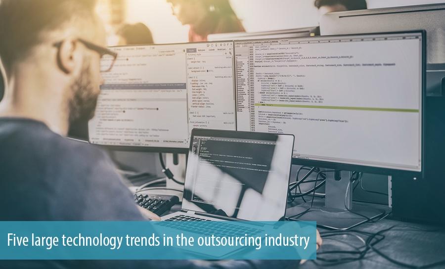 Five large technology trends in the outsourcing industry