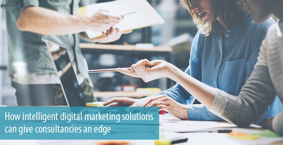 How intelligent digital marketing solutions  can give consultancies an edge
