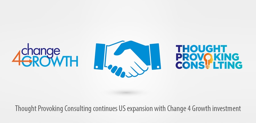 Thought Provoking Consulting continues US expansion with Change 4 Growth investment