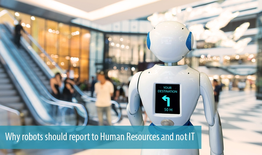 Why robots should report to Human Resources and not IT