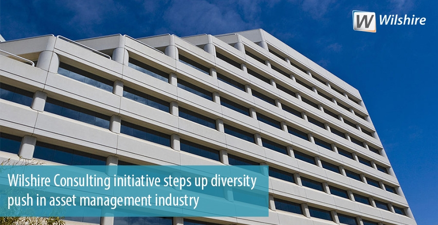 Wilshire Consulting initiative steps up diversity push in asset management industry