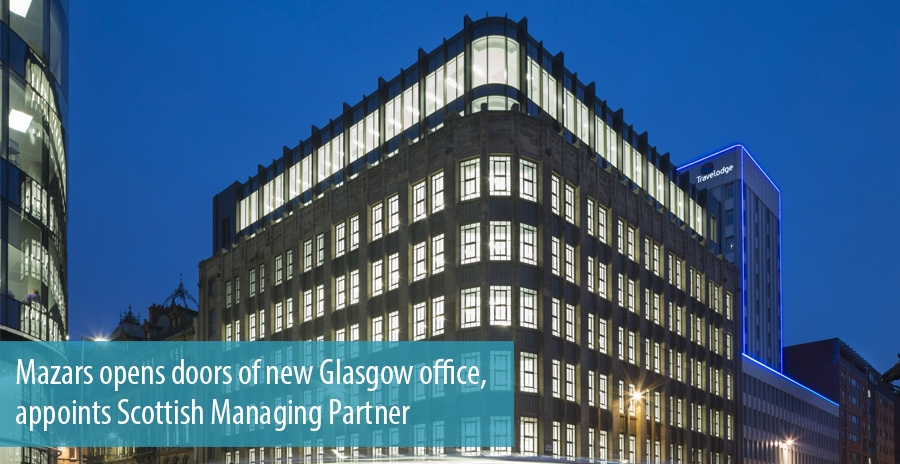 Mazars opens doors of new Glasgow office, appoints Scottish Managing Partner