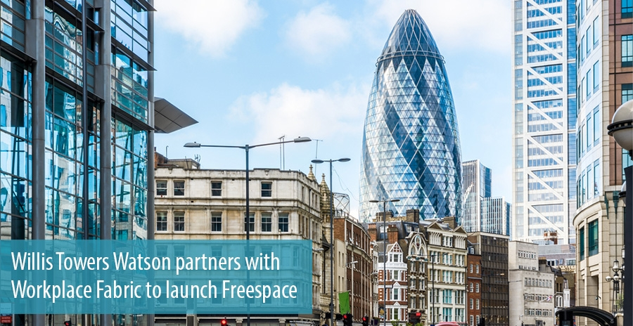 Willis Towers Watson partners with Workplace Fabric to launch Freespace