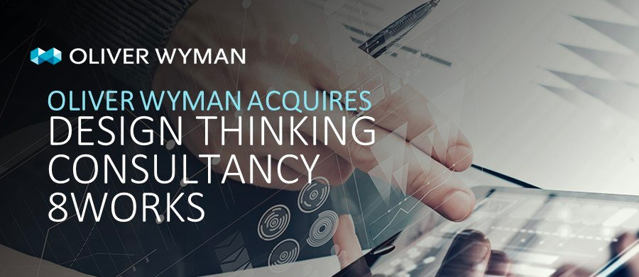 Oliver Wyman completes acquisition of design thinking consultancy