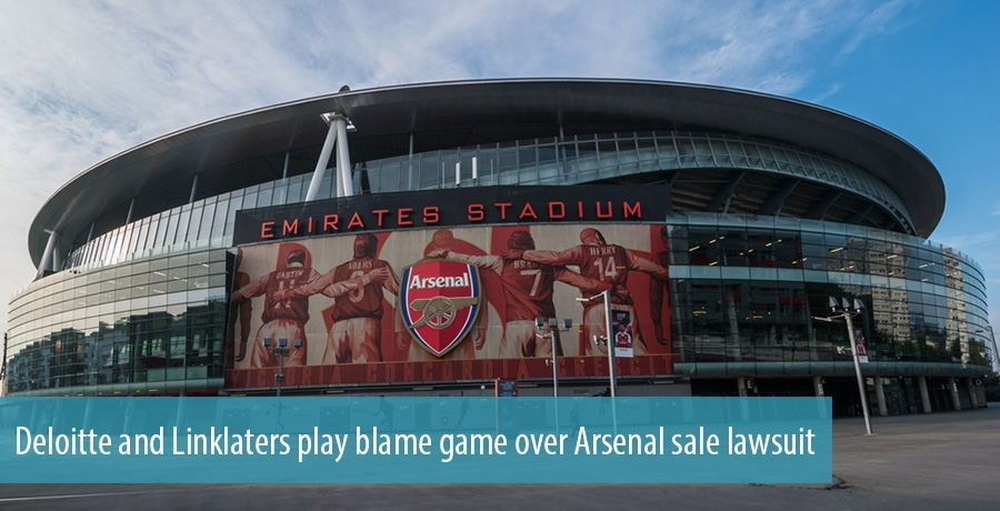 Deloitte and Linklaters play blame game over Arsenal sale lawsuit
