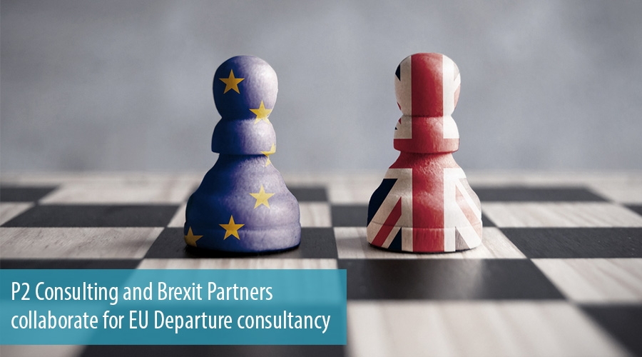 P2 Consulting and Brexit Partners collaborate for EU Departure consultancy