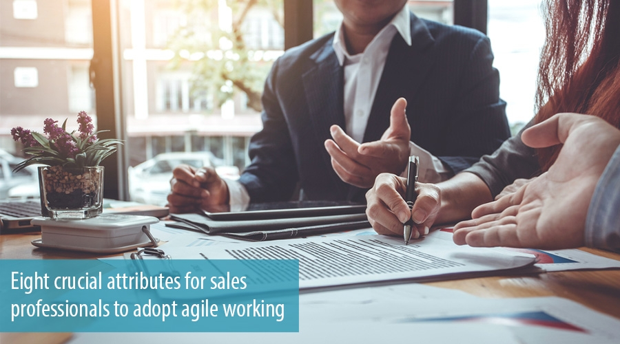 Eight crucial attributes for sales professionals to adopt agile working