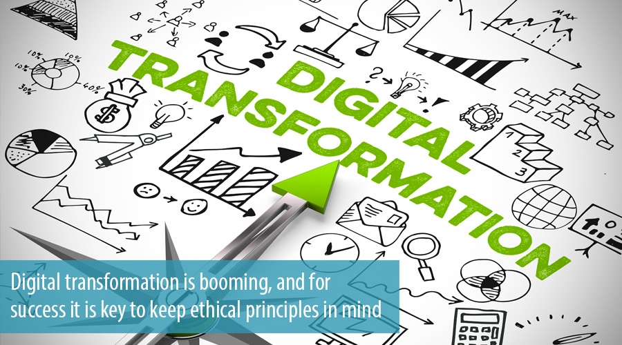 Digital transformation is booming, and for success it is key to keep ethical principles in mind
