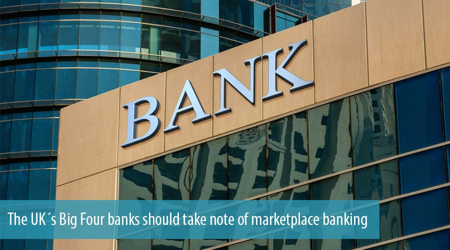 The UK´s Big Four banks should take note of marketplace banking