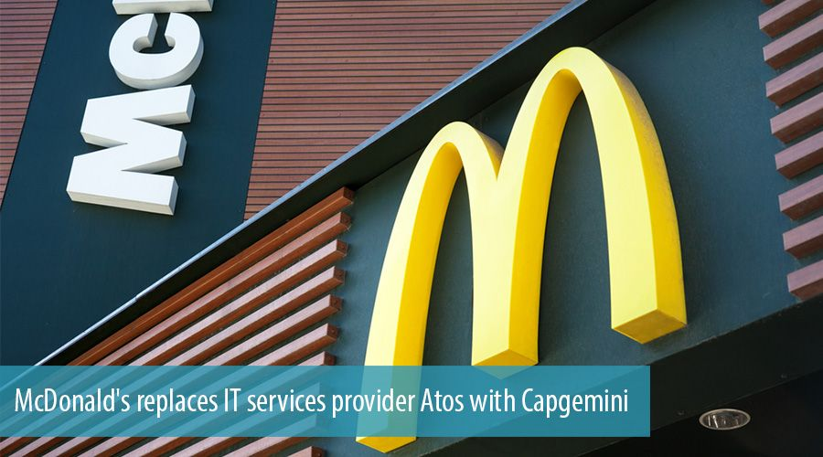 McDonald's replaces IT services provider Atos with Capgemini