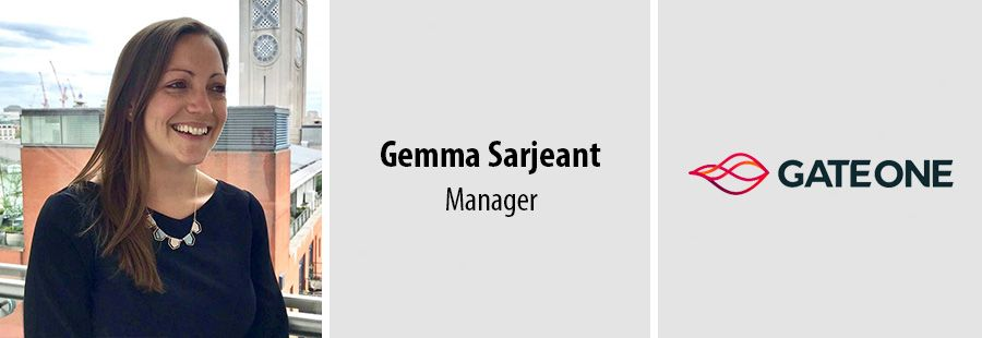 Gemma Sarjeant, Manager - Gate One