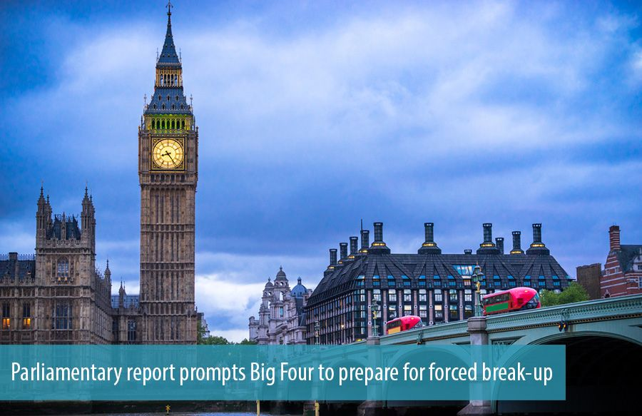 Parliamentary report prompts Big Four to prepare for forced break-up