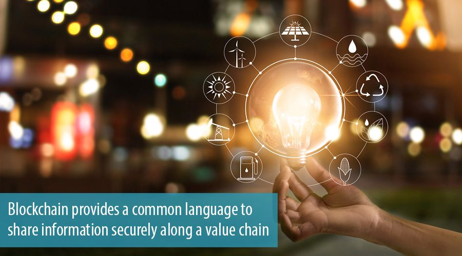 Blockchain provides a common language to share information securely along a value chain