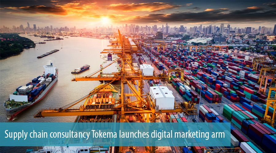 Supply chain consultancy Tokema launches digital marketing arm