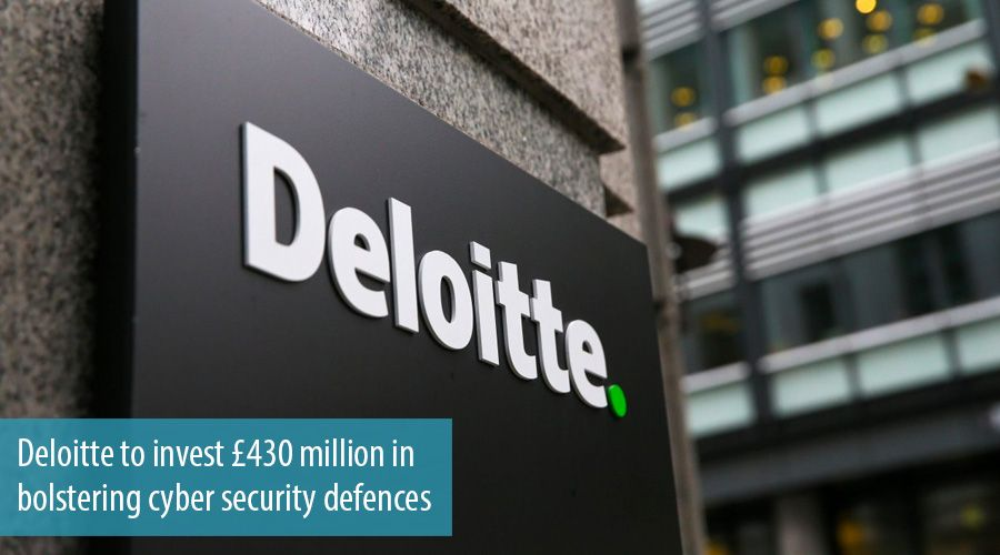 Deloitte to invest £430 million in bolstering cyber security defences