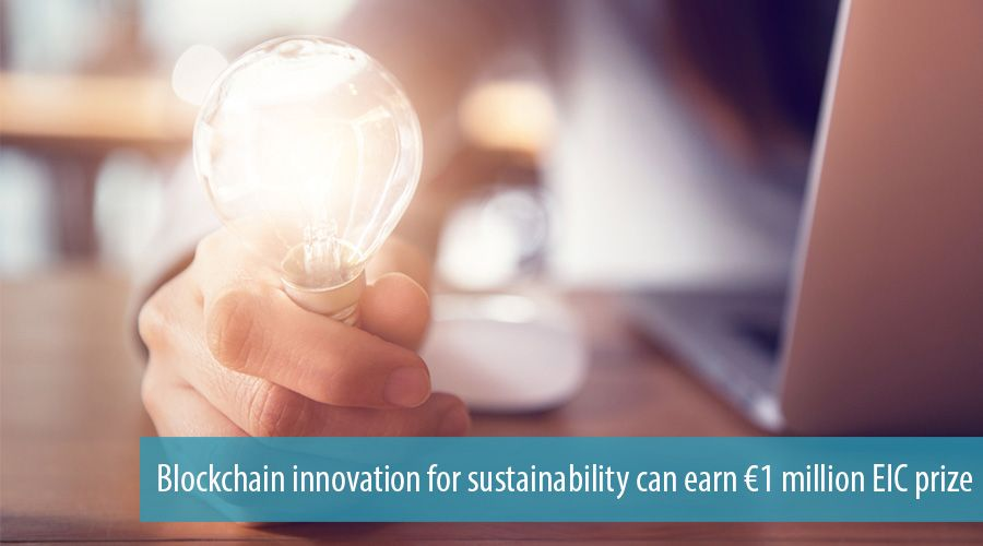 Blockchain innovation for sustainability can earn €1 million EIC prize