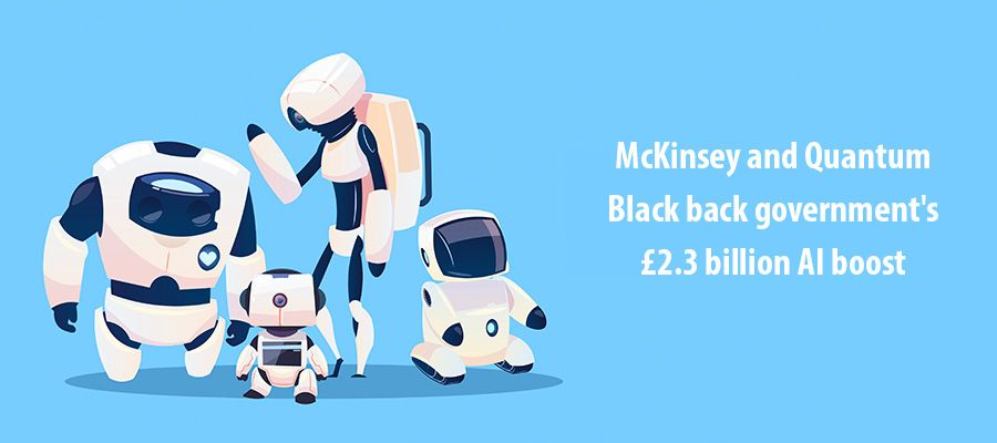 McKinsey and Quantum Black back government's £2.3 billion AI boost