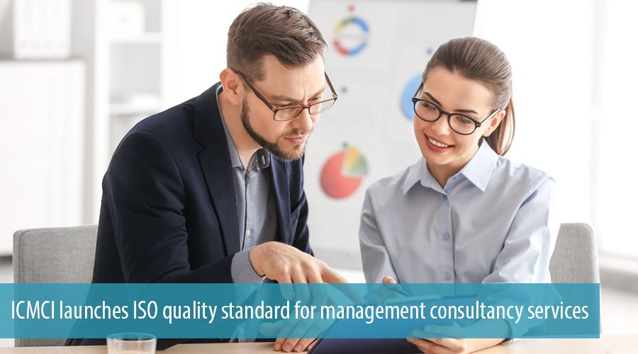 ICMCI launches ISO quality standard for management consultancy services