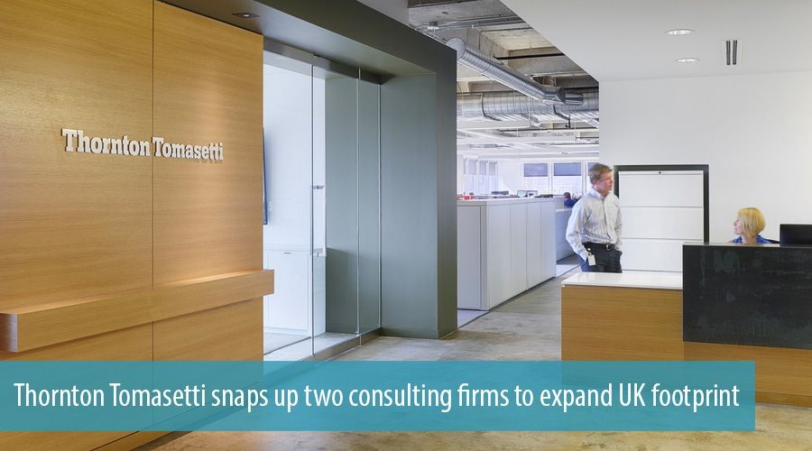 Thornton Tomasetti snaps up two consulting firms to expand UK footprint