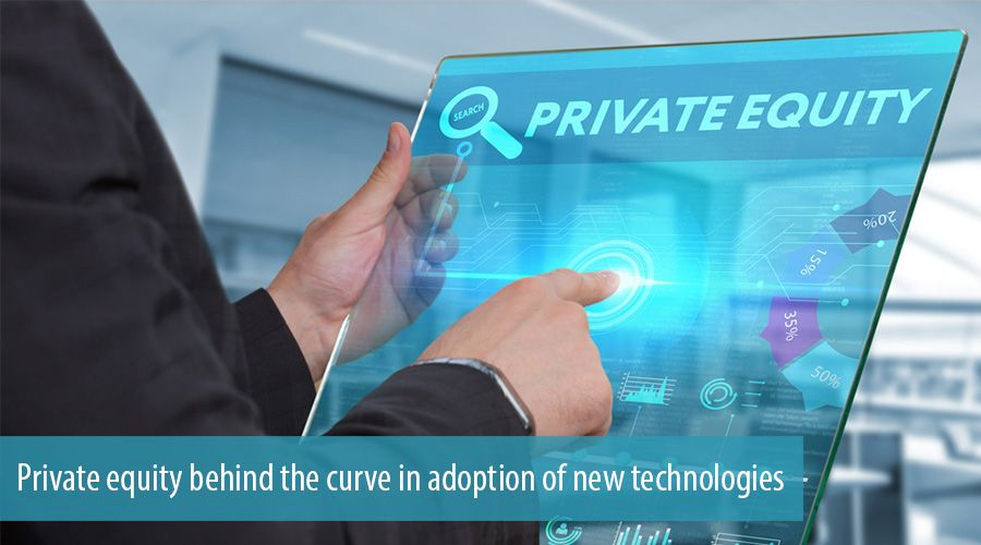 Private equity behind the curve in adoption of new technologies
