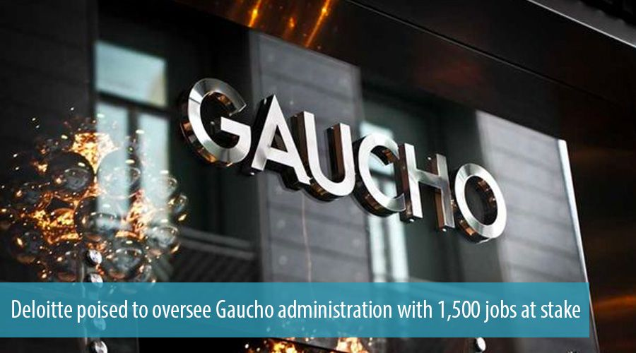Deloitte poised to oversee Gaucho administration with 1,500 jobs at stake