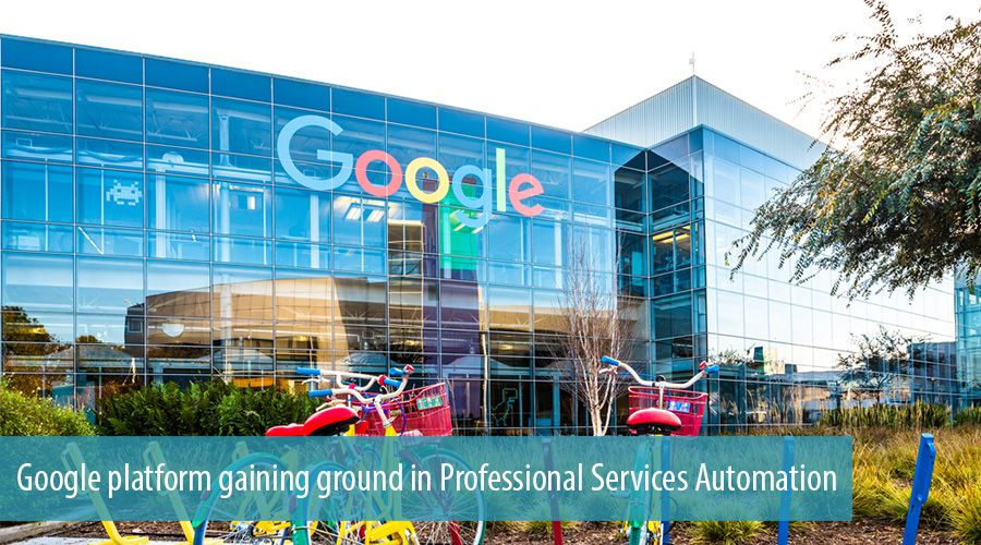 Google platform gaining ground in Professional Services Automation