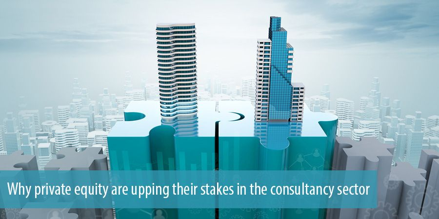 Why private equity are upping their stakes in the consultancy sector