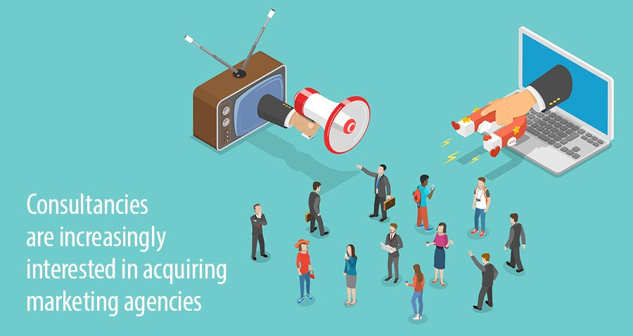 Consultancies are increasingly interested in acquiring marketing agencies