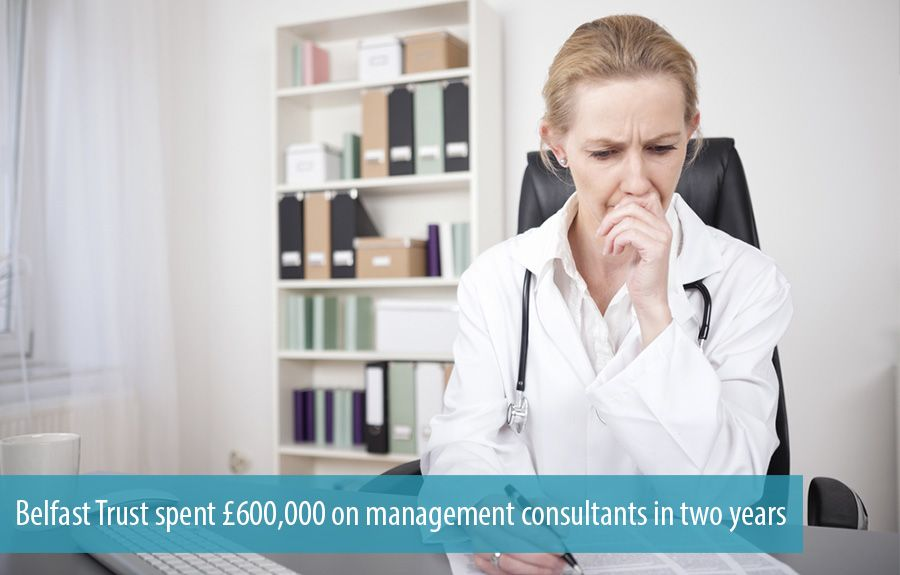 Belfast Trust spent £600,000 on management consultants in two years