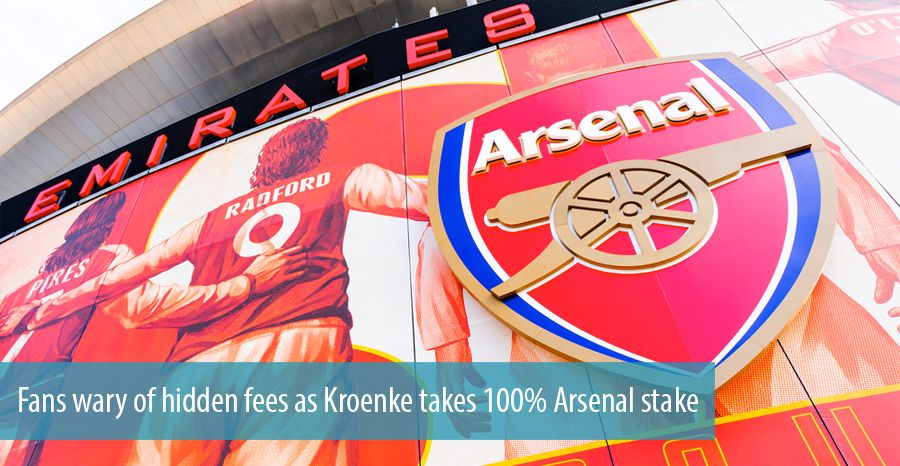 Fans wary of hidden fees as Kroenke takes 100 percent Arsenal stake