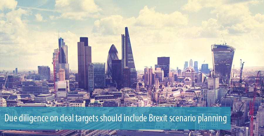 Due diligence on deal targets should include Brexit scenario planning