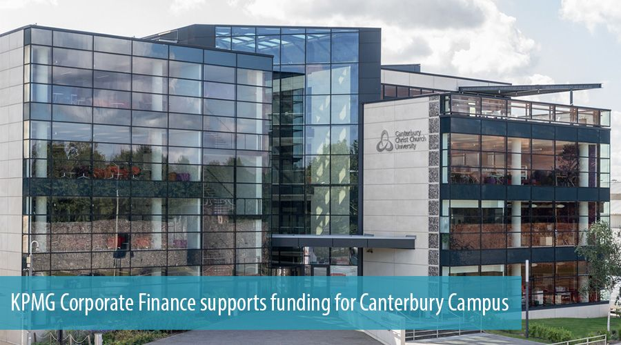 KPMG Corporate Finance supports funding for Canterbury Campus