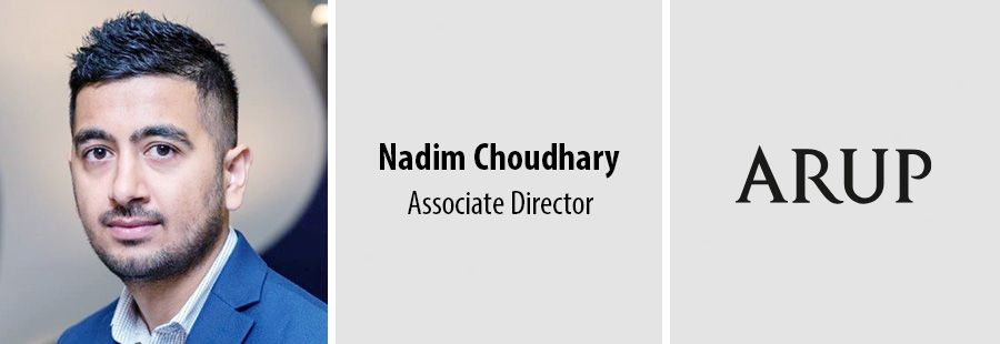 In discussion with Nadim Choudhary, Associate Director at Arup
