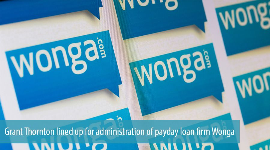 Grant Thornton lined up for administration of payday loan firm Wonga
