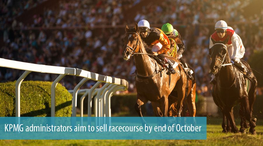 KPMG administrators aim to sell racecourse by end of October