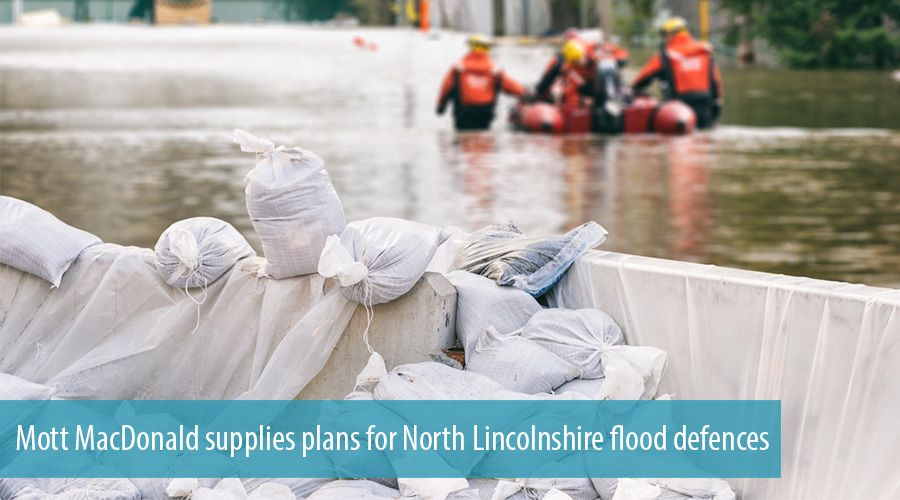 Mott MacDonald supplies plans for North Lincolnshire flood defences