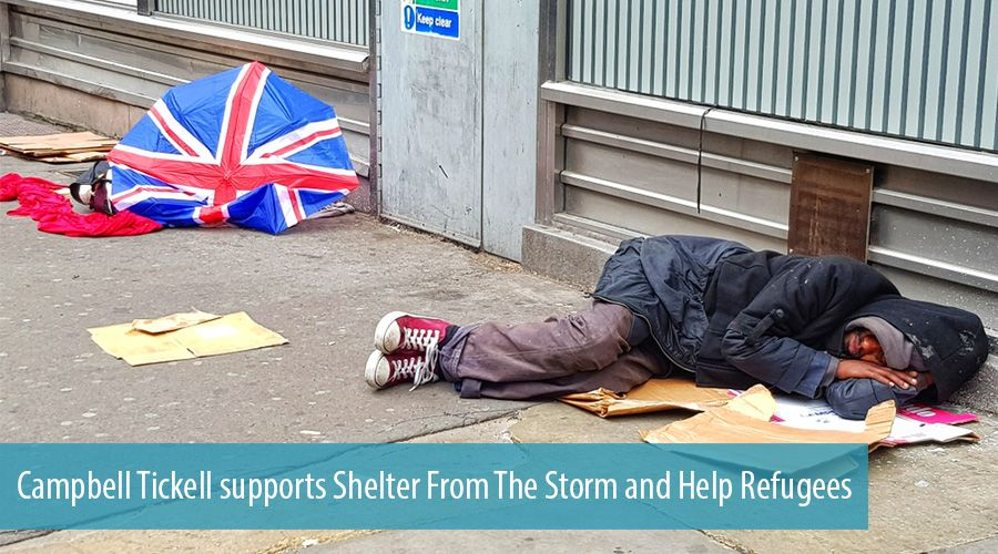 Campbell Tickell supports Shelter From The Storm and Help Refugees