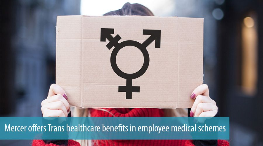 Mercer offers Trans healthcare benefits in employee medical schemes