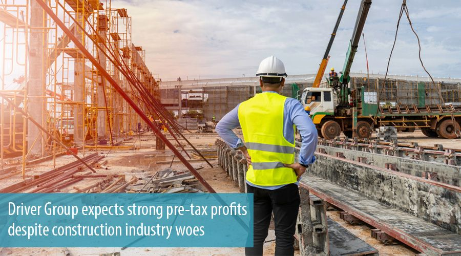 Driver Group expects strong pre-tax profits despite construction industry woes
