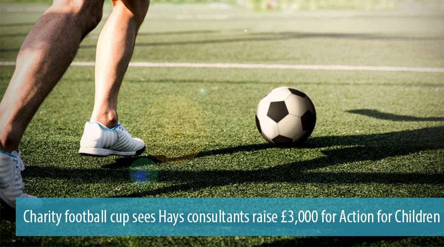 Charity football cup sees Hays consultants raise £3,000 for Action for Children