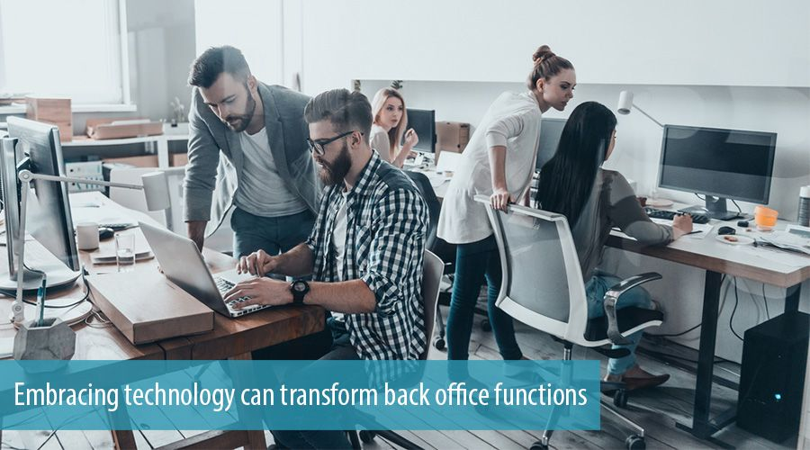 Embracing technology can transform back office functions