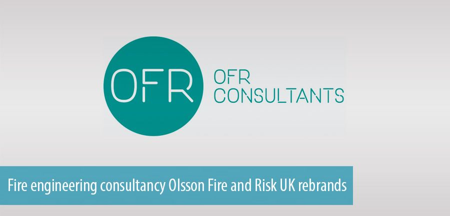 Fire engineering consultancy Olsson Fire and Risk UK rebrands
