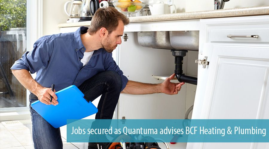 Jobs secured as Quantuma advises BCF Heating & Plumbing