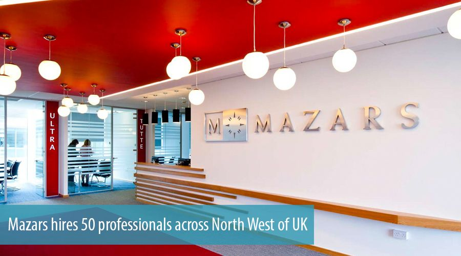 Mazars Hires 50 Professionals Across North West
