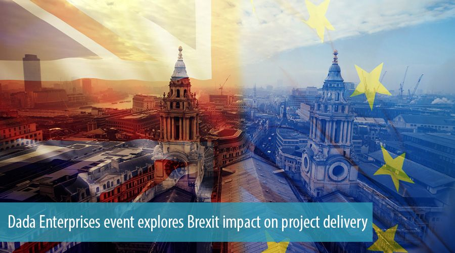 Dada Enterprises event explores Brexit impact on project delivery