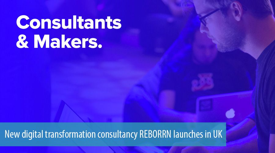 New digital transformation consultancy REBORRN launches in UK