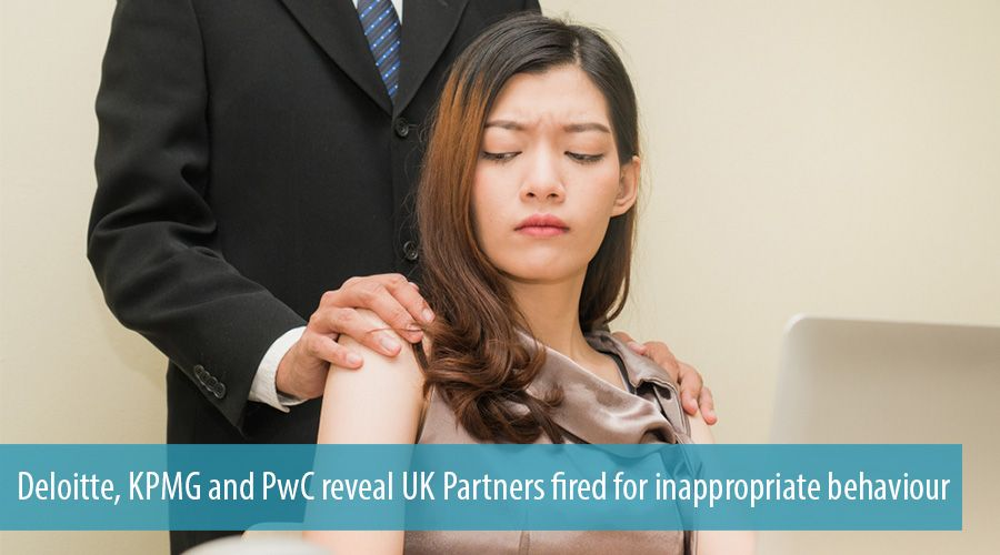 Deloitte, KPMG and PwC reveal UK Partners fired for inappropriate behaviour