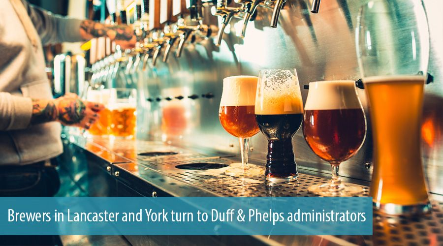 Brewers in Lancaster and York turn to Duff & Phelps administrators